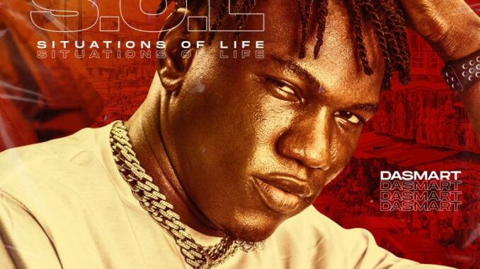[Music] Dasmart – S.O.L (Situation Of Life)
