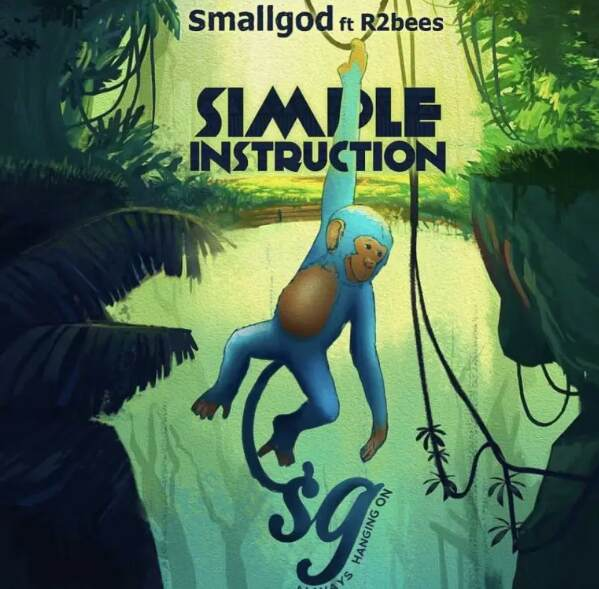 [Music] Smallgod – Simple Instruction Ft. R2Bees