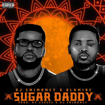 [LYRICS] DJ Enimoney ft Olamide – Sugar Daddy Lyrics