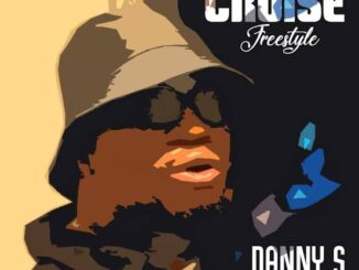 [Music] Danny S – Cruise (Freestyle)
