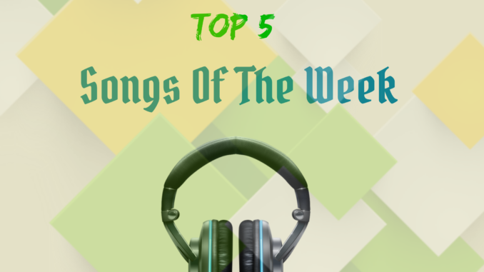 Amebo9ja Top 5: Songs of the week