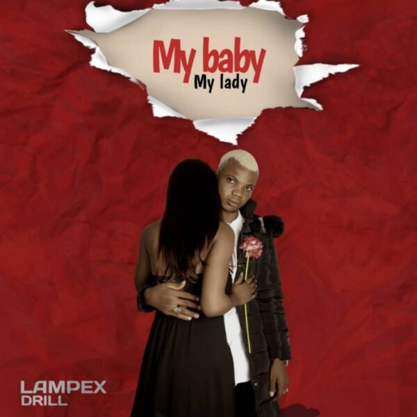 [Music] Lampex Drill – My Baby My Lady