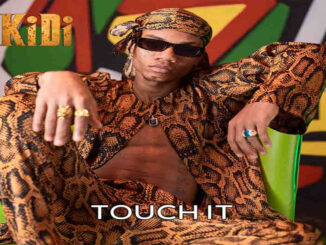 [Music] KiDi – Touch It