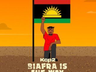 Kcp2 – Biafra Is The Way