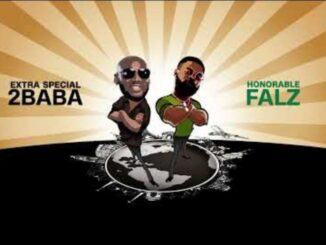 [Music] 2baba ft Falz – Rise Up Mp3 Download