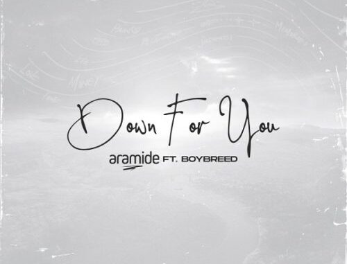 Aramide – Down For You ft Boybreed