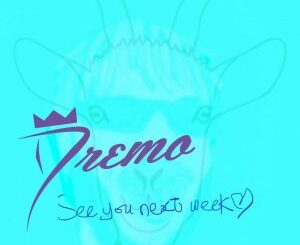 [Music] Dremo – See You Next Week Mp3 Download