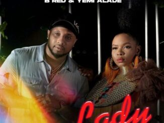 B-Red – Lady ft Yemi Alade Mp3 Download Audio Free