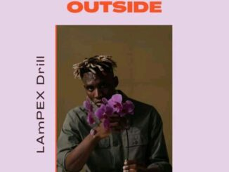 Lampex Drill – Outside Mp3 Download Audio Free